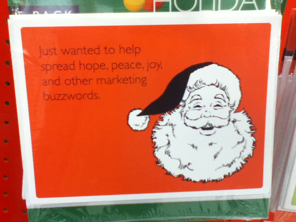 All Santa wanted was to help spread hope, peace, joy and other marketing buzzwords