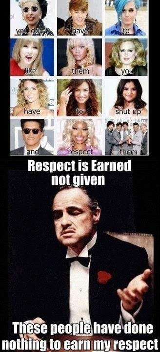 These people have done nothing to earn my respect...