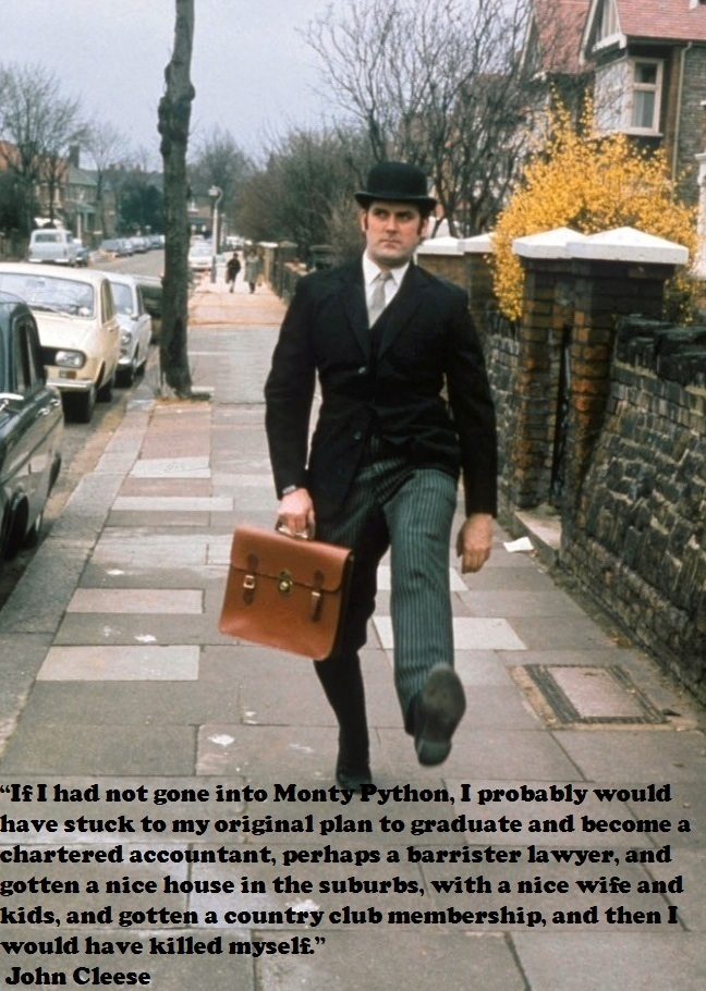 John Cleese with words to live by..