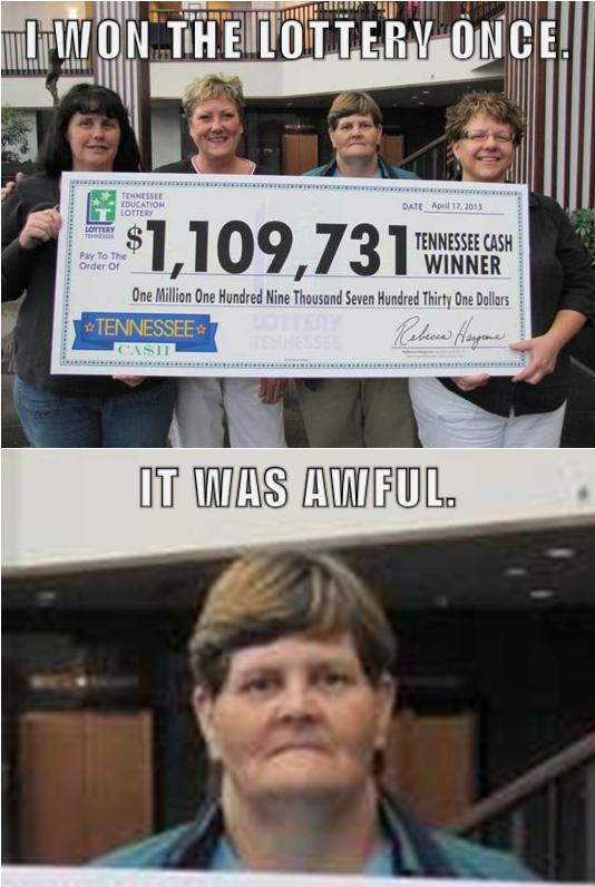 Winning the lottery sure sucks. Wait, what!?