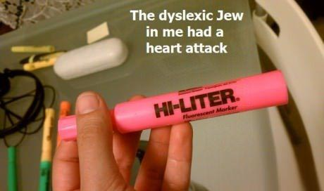 The dyslexic jew in me had a heart attack when I saw this