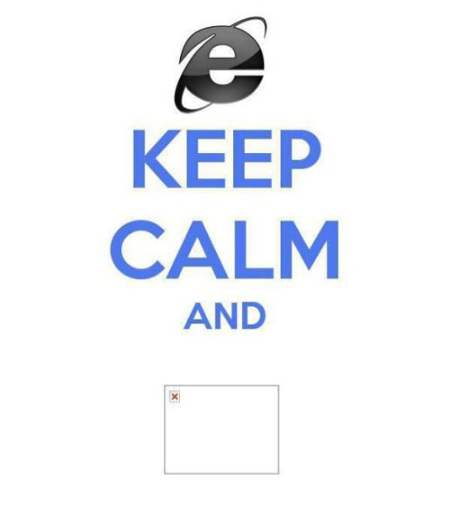 Internet explorer: keep calm and #error