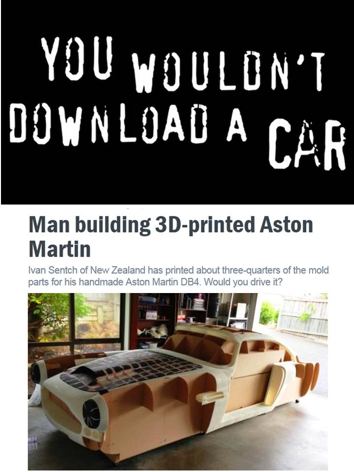 You wouldn't download a car... Oh wait, you would!