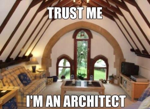Trust me I'm a architect