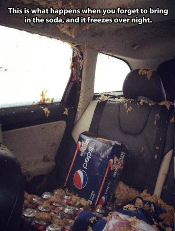 leaving soda in your car overnight during winter..