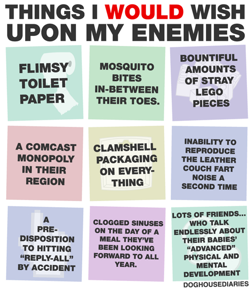Things I would wish upon my enemy