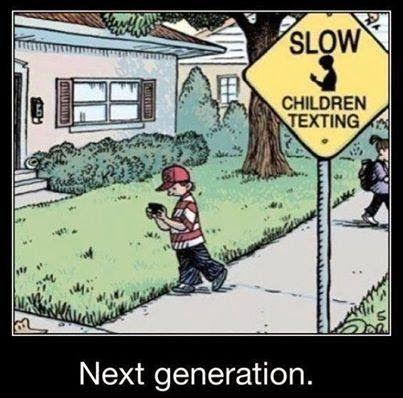 Slow down children texting...